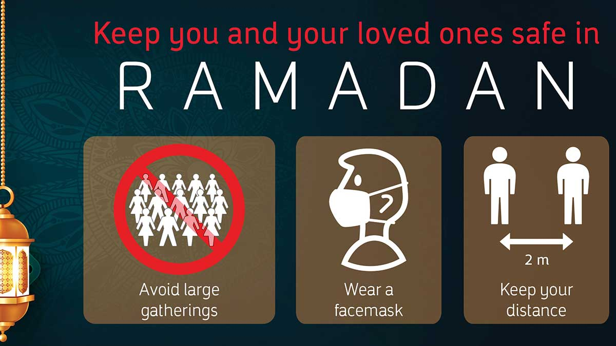 Stay safe, avoid large gatherings during Ramadan
